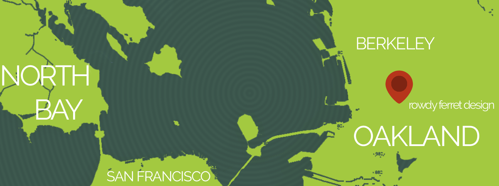map of the entire bay area, inclduing marin and the north bay, san francisco, oakland, and berkeley (and of course the location of rowdy ferret design HQ)