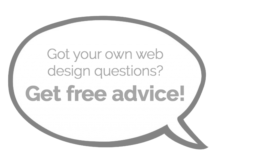 Got your own questions? Click here for free web design advice